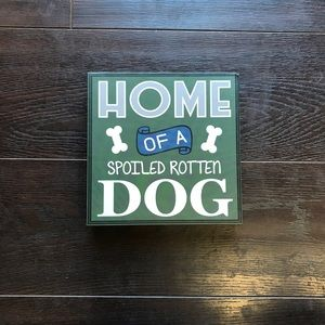 ✅ FREE With Any 2 Item Purchase, Spoiled Dog Sign